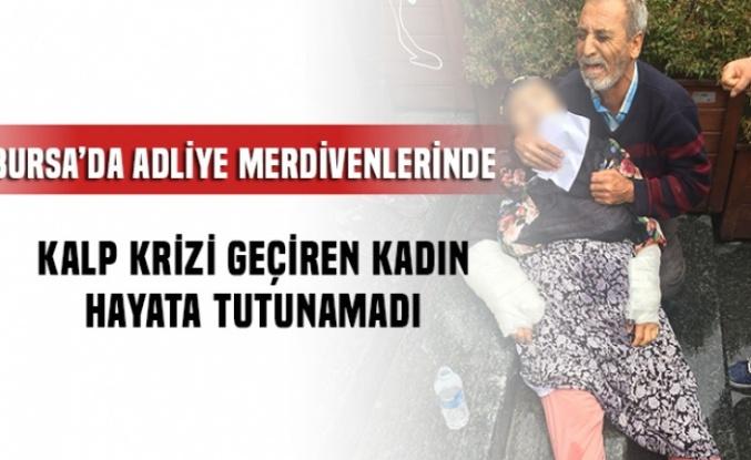 Bursa'da adliye merdivenlerinde ölüm kalım savaşı