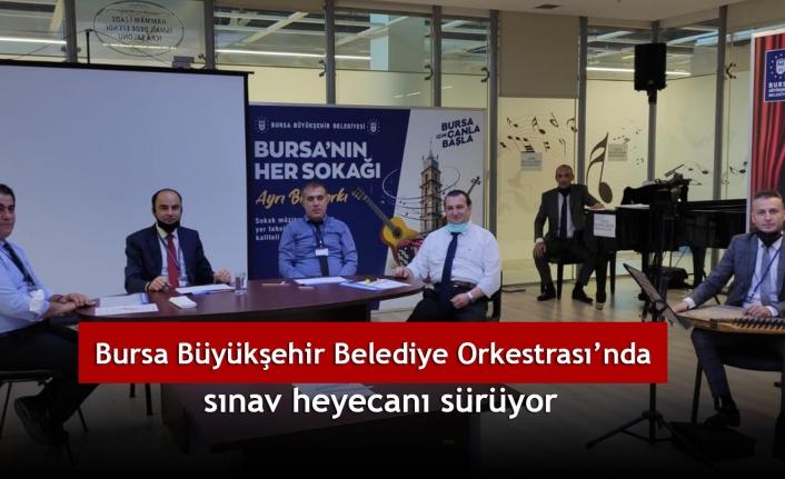 Bursa Büyükşehir Belediye Orkestrası'nda sınav heyecanı sürüyor