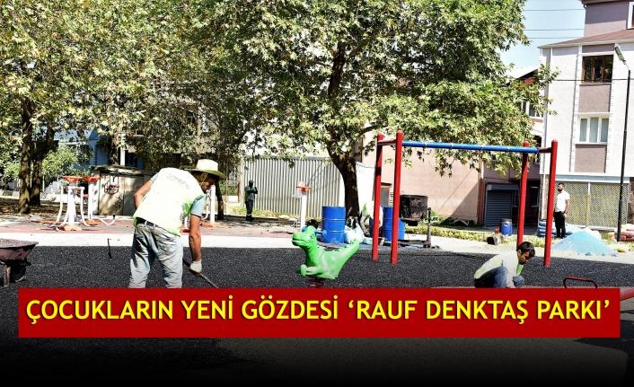 ÇOCUKLARIN YENİ GÖZDESİ 'RAUF DENKTAŞ PARKI'