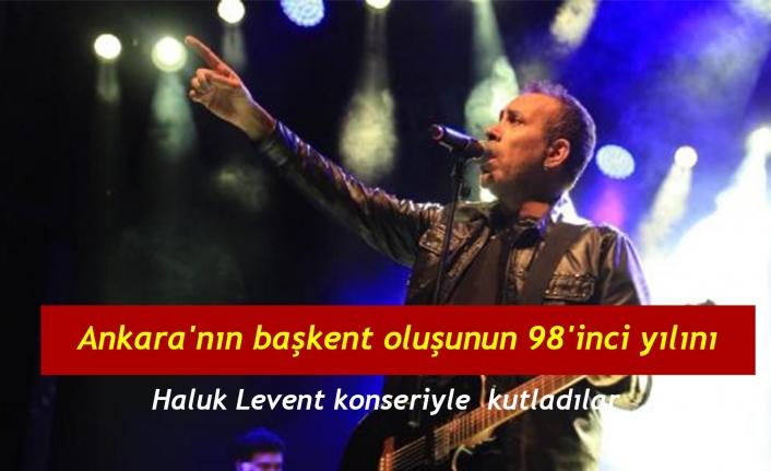 Ankara'nın başkent oluşunun 98'inci yılını Haluk Levent konseriyle kutladılar