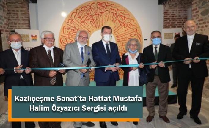 Kazlıçeşme Sanat'ta Hattat Mustafa Halim Özyazıcı Sergisi açıldı