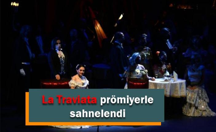 La Traviata prömiyerle sahnelendi