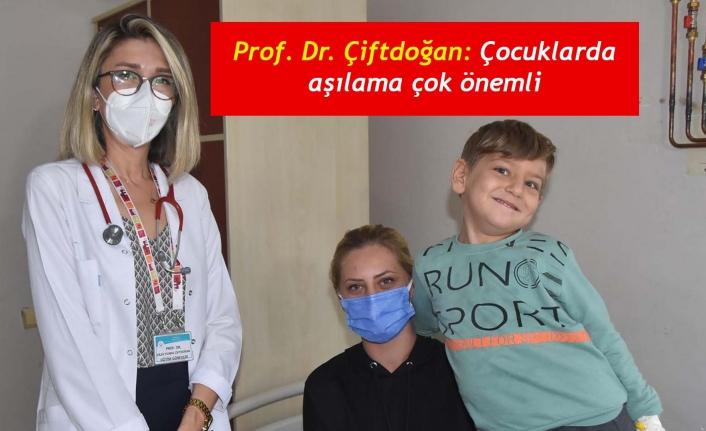 Prof. Dr. Çiftdoğan: Çocuklarda aşılama çok önemli