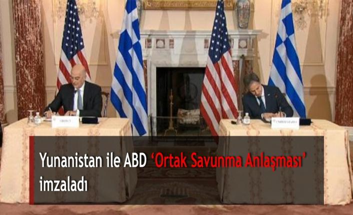 Yunanistan ile ABD 'Ortak Savunma Anlaşması' imzaladı
