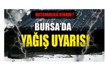 Bursa'da yağış uyarısı