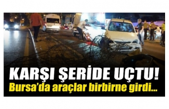 Bursa'da 3 araç birbirine girdi