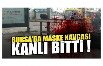 Bursa'da belediye otobüsünde maske kavgası kanlı bitti !