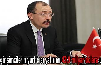 Bakan Muş: Türk girişimcilerin yurt dışı yatırımı 43,9 milyar dolara ulaştı