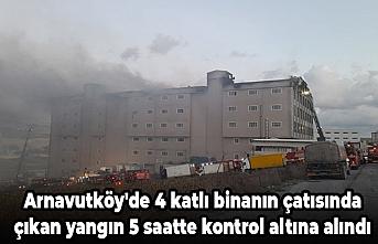 Arnavutköy'de 4 katlı binanın çatısında çıkan yangın 5 saatte kontrol altına alındı