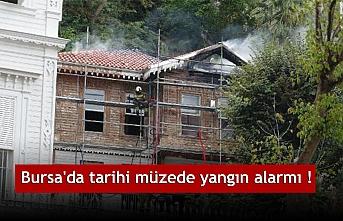 Bursa'da tarihi müzede yangın alarmı !