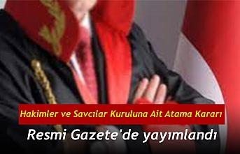 Hakimler ve Savcılar Kuruluna Ait Atama Kararı Resmi Gazete'de yayımlandı