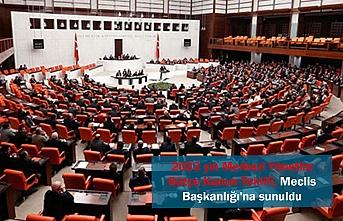 2022 yılı Merkezi Yönetim Bütçe Kanun Teklifi, Meclis Başkanlığı'na sunuldu