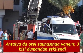 Antalya'da otel saunasında yangın; 3 kişi dumandan etkilendi