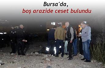 Bursa'da,  boş arazide ceset bulundu