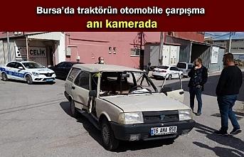 Bursa'da traktörün otomobile çarpışma anı kamerada