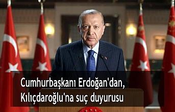 Cumhurbaşkanı Erdoğan'dan, Kılıçdaroğlu'na suç duyurusu
