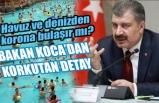 Bakan Koca'dan 'havuz ve plajlarda damlacık olayı' açıklaması