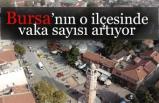 Bursa'daki ilçede vaka sayısı artıyor