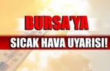 Bursa'ya sıcak hava uyarısı!