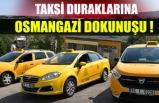 Taksi Duraklarına Osmangazi Dokunuşu