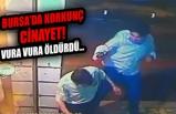 Bursa'da korkunç cinayet! Vura vura öldürdü