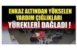 İzmir'de enkaz altından yükselen yardım çığlıkları yürekleri dağladı!