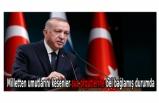 Cumhurbaşkanı Erdoğan: Milletten umutlarını kesenler suç örgütlerine bel bağlamış durumda