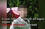 Cinsel istismardan 28 yıl hapis cezası alan sanığa, 'Şevkat Yerimdar' beraati