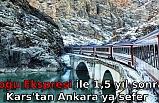 Doğu Ekspresi ile 1,5 yıl sonra Kars'tan Ankara'ya sefer