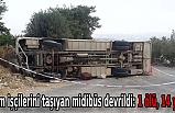 Tarım işçilerini taşıyan midibüs devrildi: 1 ölü, 14 yaralı