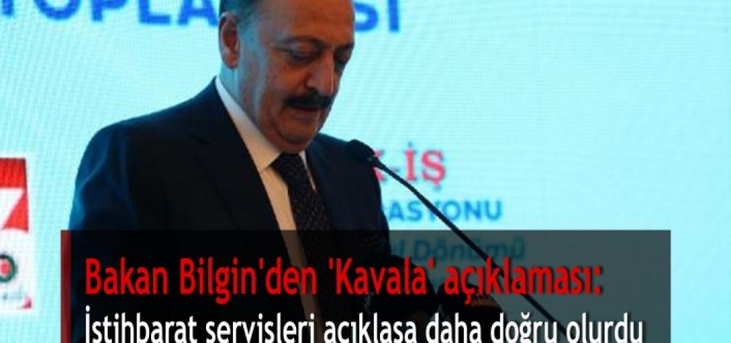 Bakan Bilgin'den 'Kavala' açıklaması: İstihbarat servisleri açıklasa daha doğru olurdu