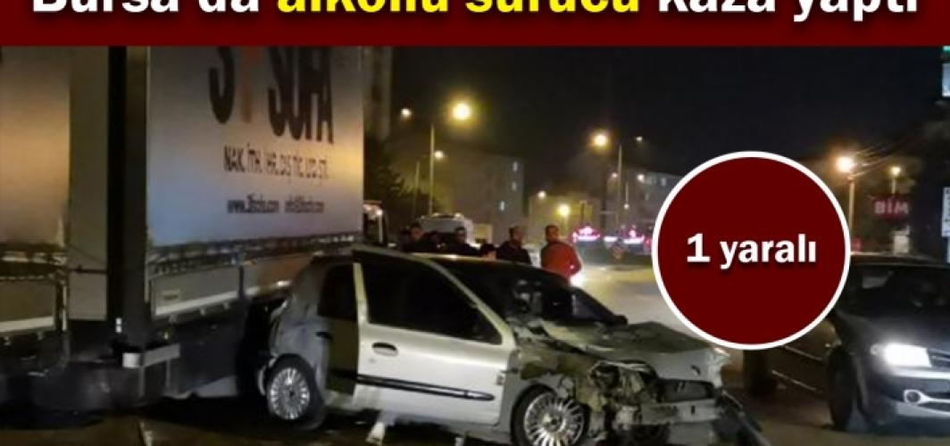 Bursa'da alkollü sürücü kaza yaptı !