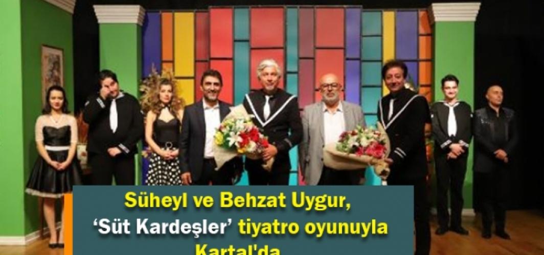 Süheyl ve Behzat Uygur, 'Süt Kardeşler' tiyatro oyunuyla Kartal'da