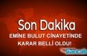 Emine Bulut cinayetinde karar!Kırıkkale'de...