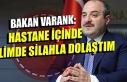 Bakan Varank: Hastane içinde belimde silahla dolaştım