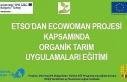 ETSO'DAN Ecowoman projesi kapsamında organik tarım...