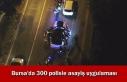 Bursa'da 300 polisle asayiş uygulaması