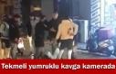 TEKMELİ YUMRUKLU KAVGA KAMERADA