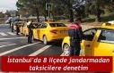 İstanbul'da 8 ilçede jandarmadan taksicilere...