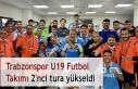 Trabzonspor U19 Futbol Takımı 2'nci tura yükseldi