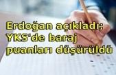 Erdoğan açıkladı; YKS'de baraj puanları düşürüldü
