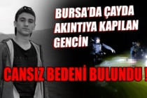 Bursa'da çayda akıntıya kapılan gencin cansız bedeni bulundu