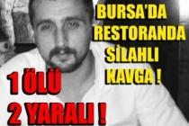 Bursa'da restoranda silahlı kavga: 1 ölü, 2 yaralı