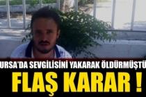 Bursa'da sevgilisini yakarak öldürmüştü! 'İyi hal' indirimi kaldırıldı