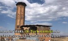 Anadolu'daki ilk Türk camisinde restorasyon çalışmaları sürüyor