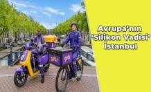 Avrupa'nın 'Silikon Vadisi' İstanbul