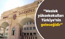 ''Meslek yüksekokulları Türkiye'nin geleceğidir''
