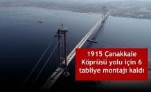 1915 Çanakkale Köprüsü yolu için 6 tabliye montajı kaldı