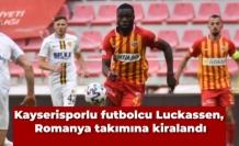 Kayserisporlu futbolcu Luckassen, Romanya takımına kiralandı