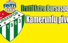Frutti Extra Bursaspor'da yeni transfer